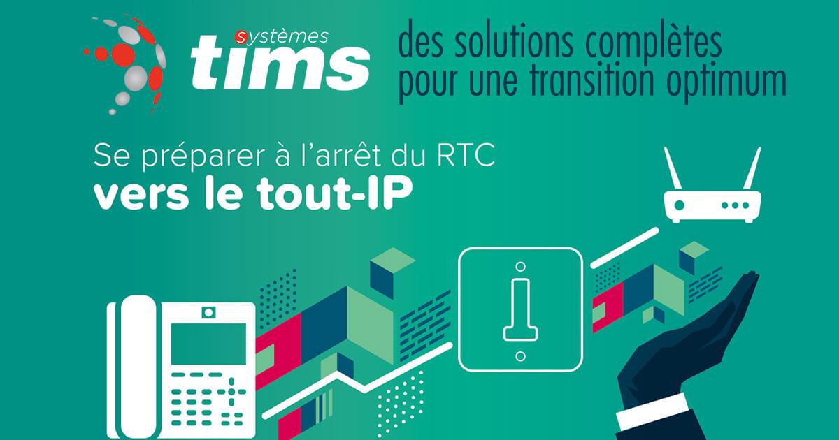Tims Systèmes vous accompagne vers la fin du RTC