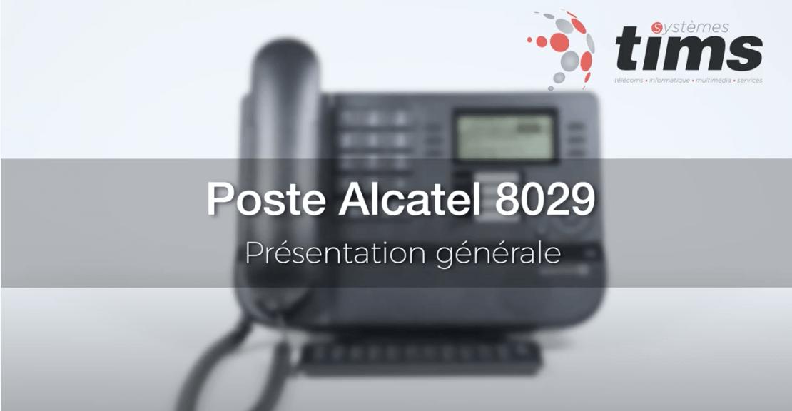 Poste Alcatel 8029 - Présentation générale