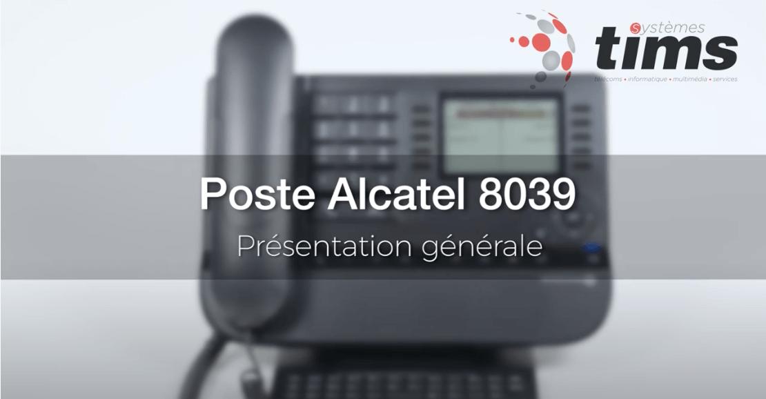 Poste Alcatel 8039 - Présentation générale