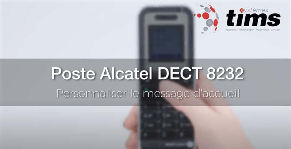 Poste Alcatel DECT 8232 - Personnaliser le message d'accueil