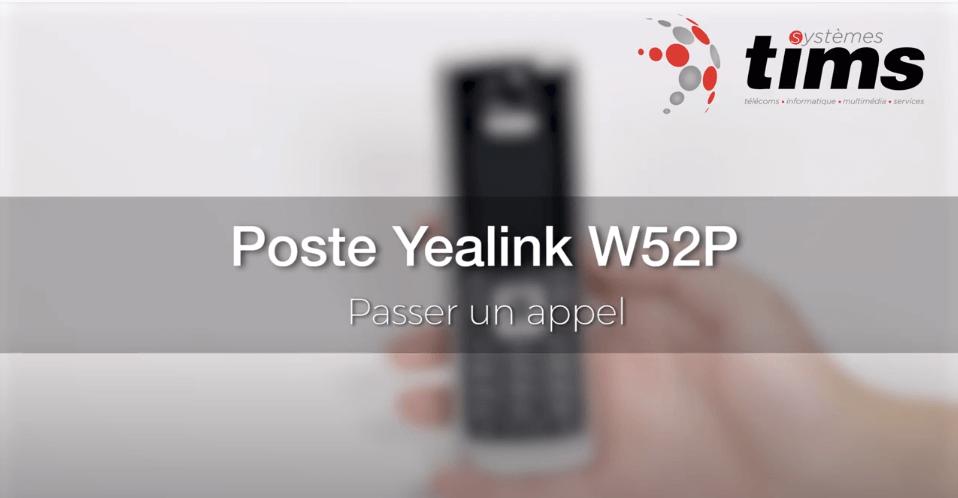 Poste Yealink W52P - Passer un appel