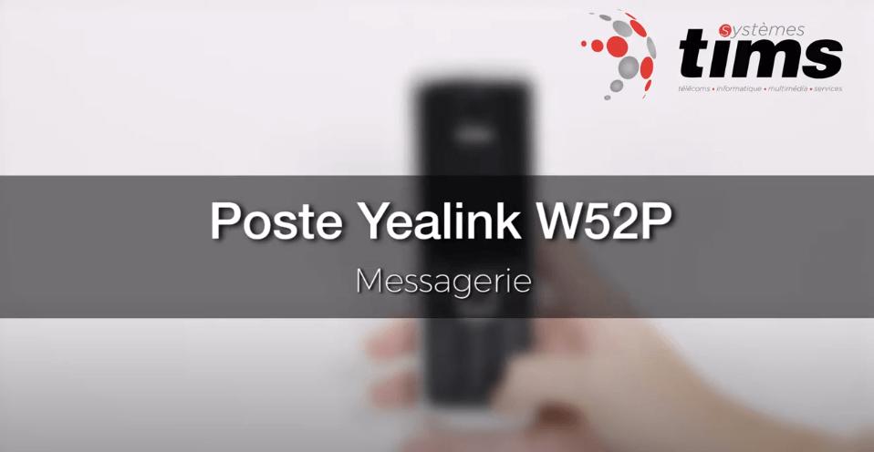 Poste Yealink W52P - Messagerie