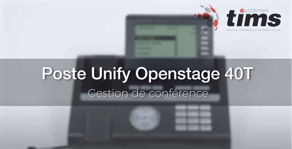 Poste Unifiy Openstage 40T - Gestion de conférence