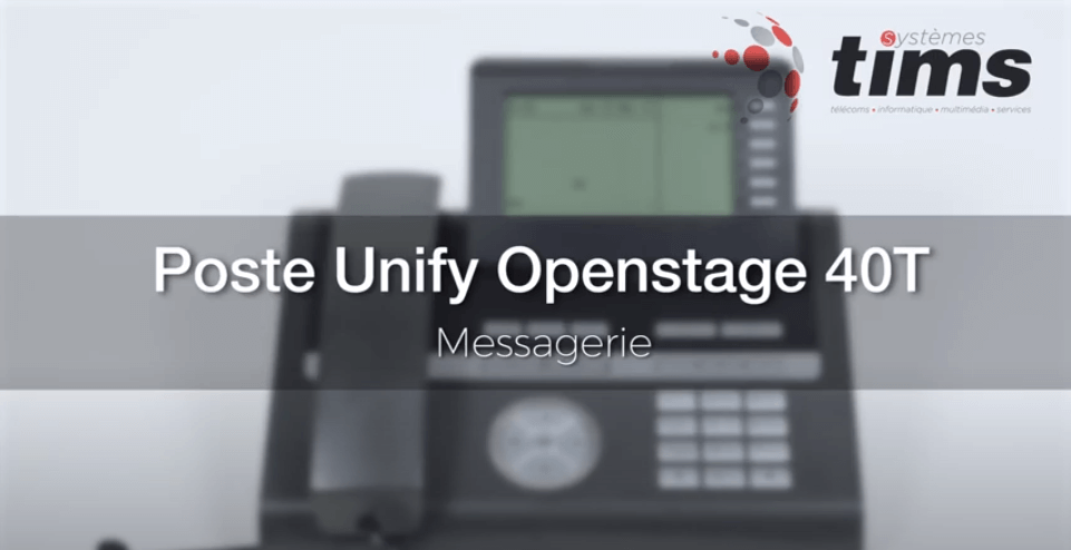 Poste Unifiy Openstage 40T - Messagerie
