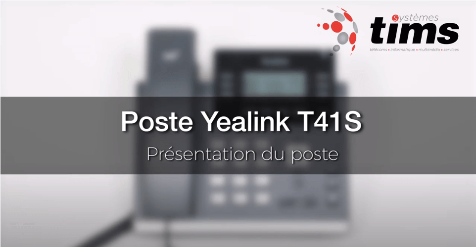 Tuto Poste Yealink T41S - Présentation du poste