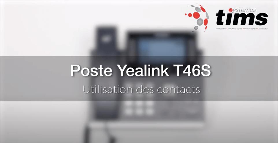 Tuto Poste Yealink T46S - Utilisation des contacts