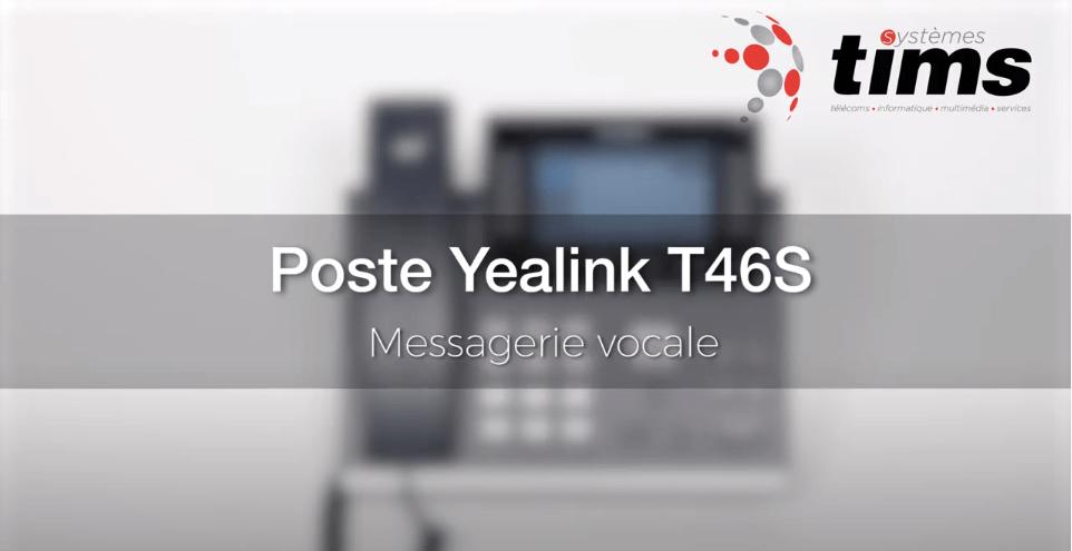 Tuto Poste Yealink T46S - Messagerie vocale