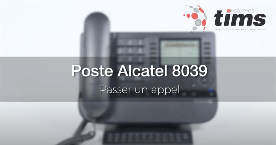 Poste Alcatel 8039 - Passer un appel