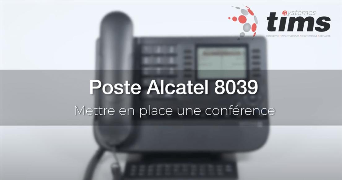 Poste Alcatel 8039 - Mettre en place un conférence