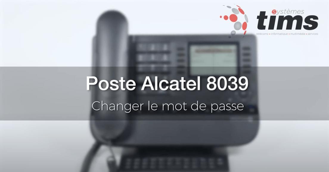 Poste Alcatel 8039 - Changer le mot de passe