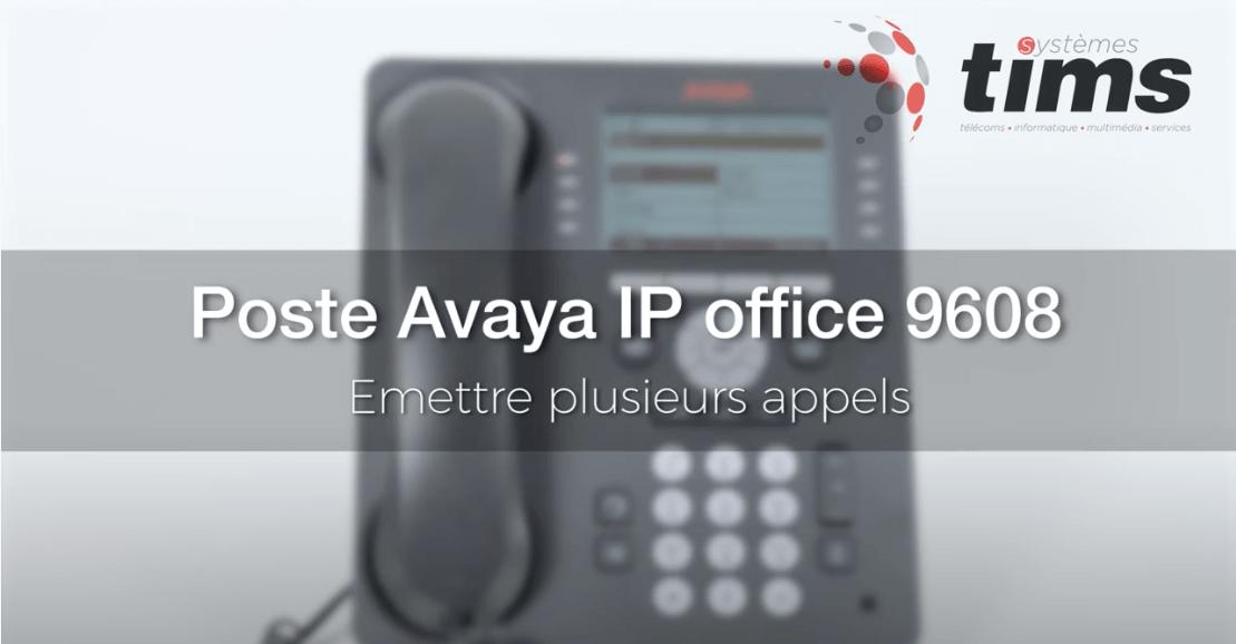 Poste Avata IP office 9608 - Emettre plusieurs appels