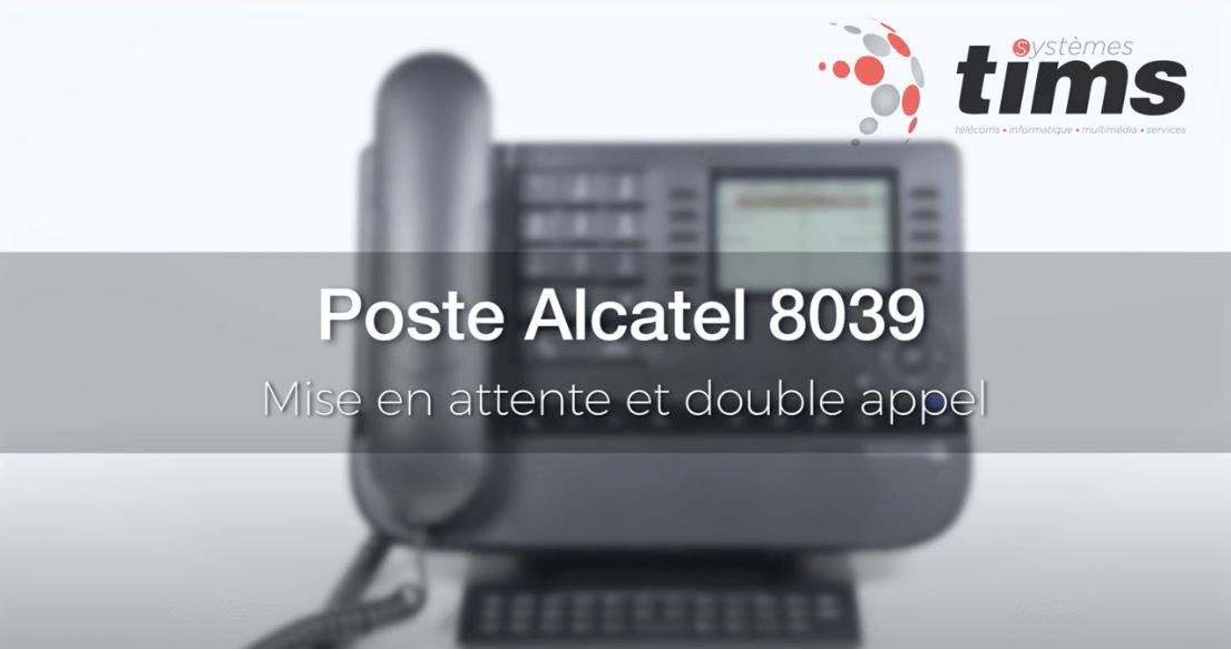 Poste Alcatel 8039 - Mise en attente et double appel