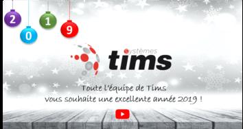 Tims Systèmes vous souhaite une excellente année 2019 !